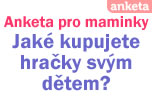 Anketa pro maminky: Jaké kupujete hračky svým dětem?