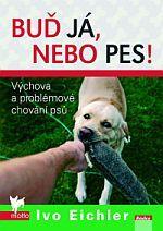 Titul knihy Buď já, nebo pes!