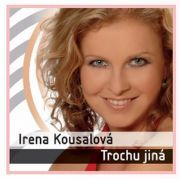Trochu jiná Irenka Kousalová