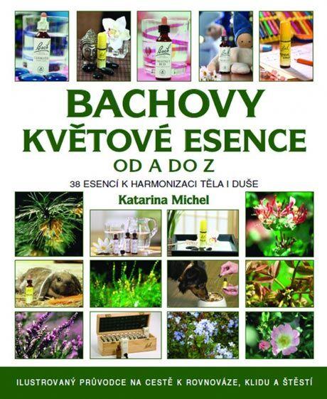 Bachovy květové esence od A do Z (Metafora, 2012)