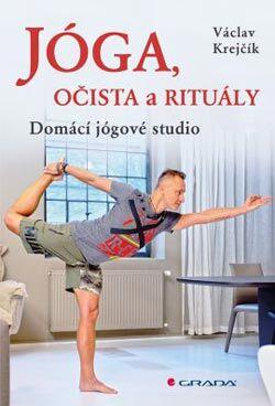 Václav Krejčík: Jóga, očista a rituály