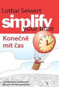 Lothar Seiwert, autor knihy Simplify your time (Konečně mít čas, Anag