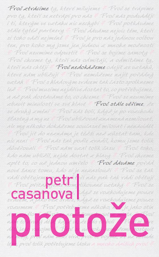Čtvrtá kniha z pera bývalého novináře Petra Casanovy se stejně jako ty  předchozí zaměřuje na prožívání vztahů 3792a7cce9